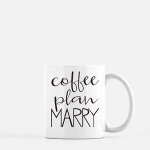 Coffee, plan, marry mug